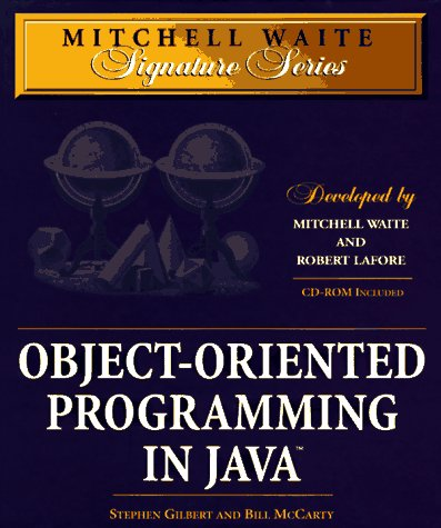 Object-Oriented Programming in Java (Mitchell Waite Signature Series)