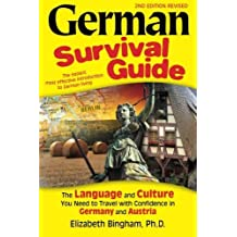 German Survival Guide: The Language and Culture You Need to Travel with Confidence in Germany and Austria (English and German Edition)