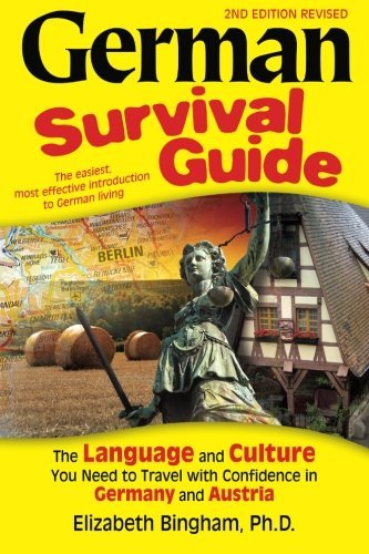German Survival Guide: The Language and Culture You Need to Travel with Confidence in Germany and Austria (English and G