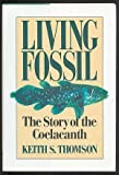 Living Fossil, Keith S. Thomson, 0393029565