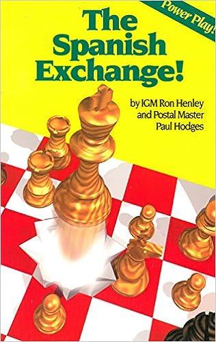 The Spanish Exchange! (Chessbase Univ Power Play Ser): Amazon ...