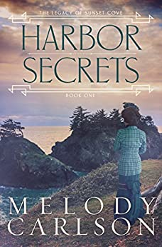 Harbor Secrets (The Legacy of Sunset Cove Book 1) by [Carlson, Melody]