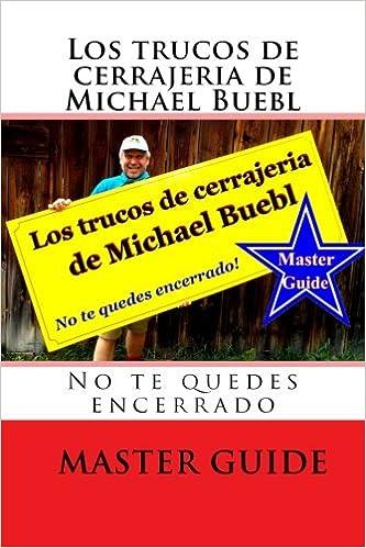 Book Los trucos de cerrajeria de Michael Buebl: No te quedes encerrado - Master Guide (Spanish Edition)