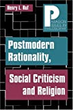 Postmodern Rationality, Social Criticism, and Religion, Ruf, Henry L., 1557788391
