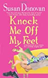 Knock Me off My Feet, Susan Donovan, 0312983743