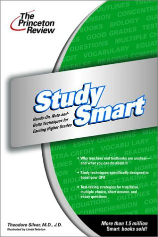 Princeton Review: Study Smart: Hands-On, Nuts-And-Bolts Techniques for Earning Higher Grades (Princeton Review Series)