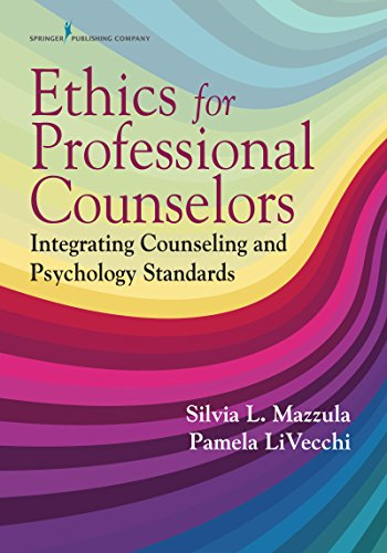 Ethics for Counselors: Integrating Counseling and Psychology Standards 1st  Edition Ebook PDF Version