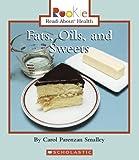 Fats, Oils, and Sweets, Carol Parenzan Smalley, 051624759X