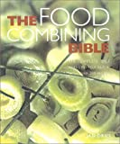 Food Combining Bible: Your Complete Guide to Using the Hay Diet for Digestive Health and a Balanced Approach to Weight Loss