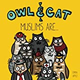 Owl & Cat: Muslims Are... (Volume 5)