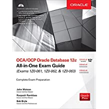 OCA/OCP Oracle Database 12c All-in-One Exam Guide (Exams 1Z0-061, 1Z0-062, & 1Z0-063) (English Edition)