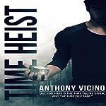 Time Heist: Firstborn Saga Volume 1   Anthony Vicino