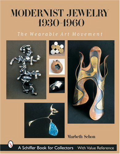 Modernist Jewelry 1930-1960: The Wearable Art Movement (Schiffer Book for Collectors) by Marbeth Schon