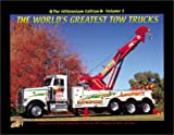 The World's Greatest Tow Trucks Vol. 5 : The Best of the Millennium, Johnson, Earl L., 0964964597