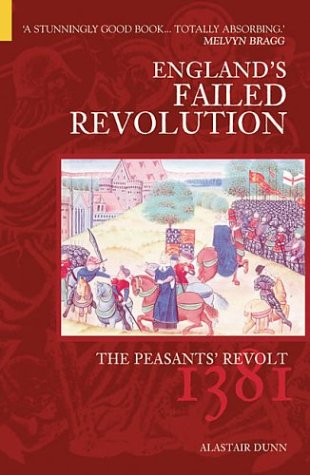 The Peasants' Revolt: England's Failed Revolution of 1381 (Revealing History)