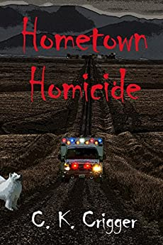 Hometown Homicide by [Crigger, C. K.]
