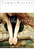 Lifegiving: Discovering the Secrets to a Beautiful Life