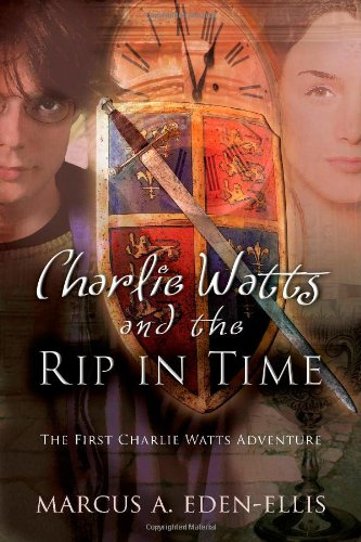 Download Charlie Watts and the Rip in Time: The First Charlie Watts Adventure pdf