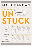 #4: How to Get Unstuck: Breaking Free from Barriers to Your Productivity