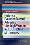 Historical Evolution Toward Achieving Ultrahigh Vacuum in JEOL Electron Microscopes (SpringerBriefs in Applied Sciences and Technology), Nagamitsu Yoshimura, 443154447X