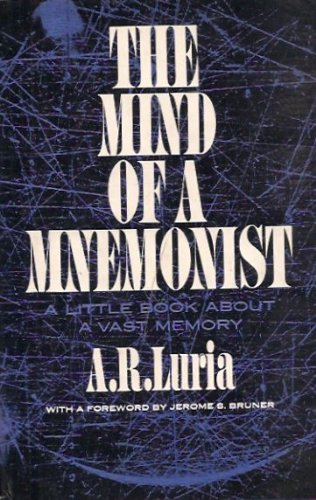 [Free] The Mind of a Mnemonist: A Little Book about a Vast Memory. Trans. by Lynn Solotaroff. Foreword by J P.D.F
