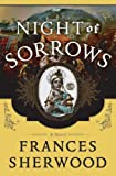 Front cover for the book Night of Sorrows by Frances Sherwood
