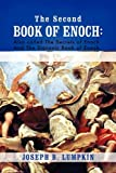 The Second Book of Enoch: 2 Enoch Also Called the Secrets of Enoch and the Slavonic Book of Enoch