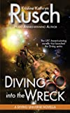 Diving into the Wreck: a Diving Universe Novella, Kristine Rusch, 0615773710