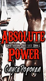 Absolute Power (Southern Justice Book 1) by [Poponea, Cayce]