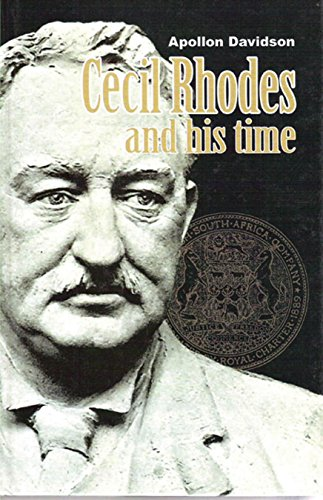 - Cecil Rhodes and His Time