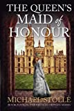 The Queen's Maid of Honour (The French Orphan) (Volume 4) by  Michael Stolle in stock, buy online here