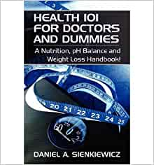 Health 101 for Doctors and Dummies: A Nutrition, PH