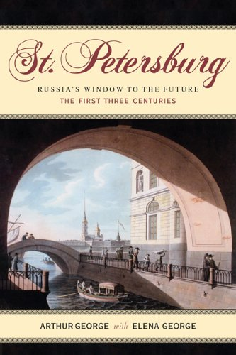 St. Petersburg: Russia's Window to the Future, The First Three Centuries
