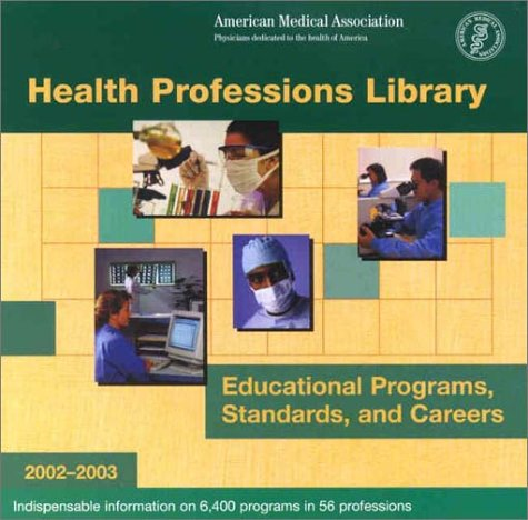 Health Professions Library 2002-2003: Educational Programs, Standards and Careers 2002-2003 (Health Professions Library: Educational Programs, Standards and Careers)