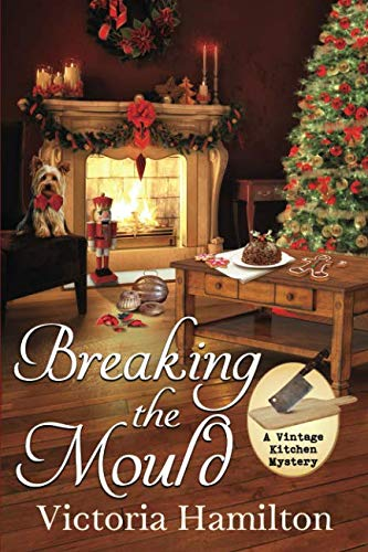 Breaking the Mould (A Vintage Kitchen Mystery) (Hamilton Victoria)