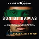 Son of Hamas: A Gripping Account of Terror, Betrayal, Political Intrigue, and Unthinkable Choices | Mosab Hassan Yousef