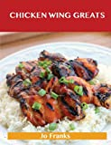 Chicken Wing Greats, Jo Franks, 1488501211