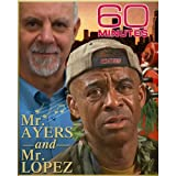 60 Minutes: Mr. Ayers and Mr. Lopez (March 22, 2009)
