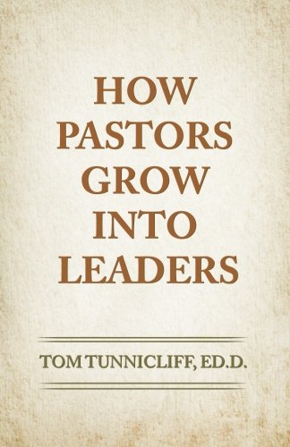 How Pastors Grow Into Leaders: The Early Formative Experiences of Highly Effective Senior Pastors
