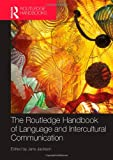 The Routledge Handbook of Language and Intercultural Communication (Routledge Handbooks in Applied Linguistics), , 0415572541