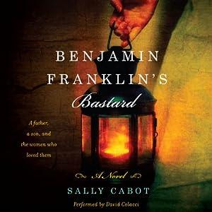 Benjamin Franklin's Bastard Audiobook