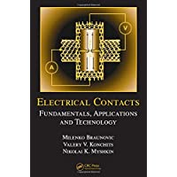 Electrical Contacts: Fundamentals, Applications and Technology (Electrical & Computer Engineering, Band 132)