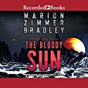 The Bloody Sun Audiobook by Marion Zimmer Bradley Narrated by Jonathan Davis