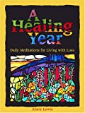img - for A Healing Year: Daily Meditations for Living with Loss book / textbook / text book