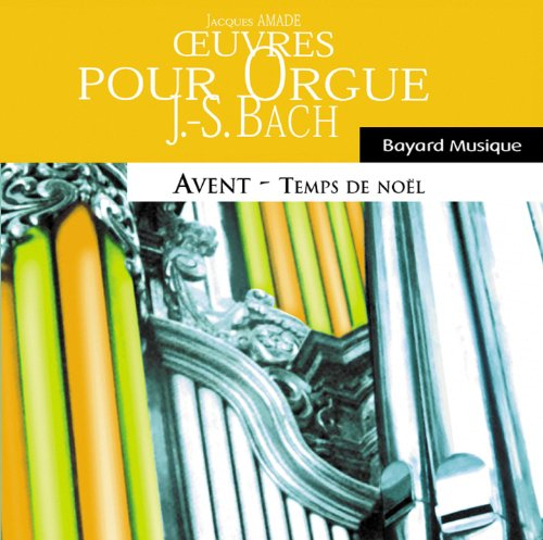 (Bach: Oeuvres pour orgue, Avent & Temps de Noël (Organ Works, Advent & Christmas)