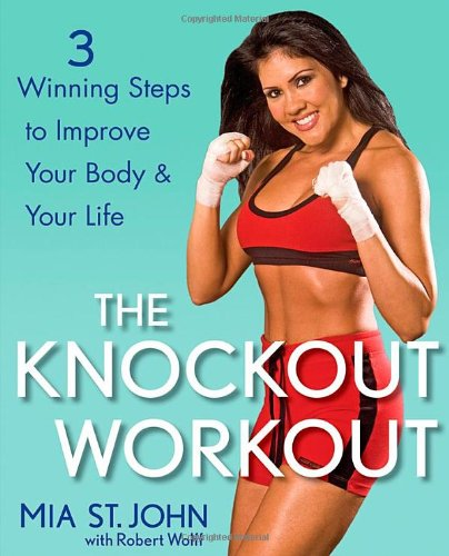 The Knockout Workout: 3 Winning Steps to Improve Your Body and Your Life pdf