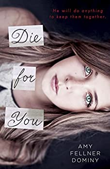 Die for You by [Dominy, Amy Fellner]