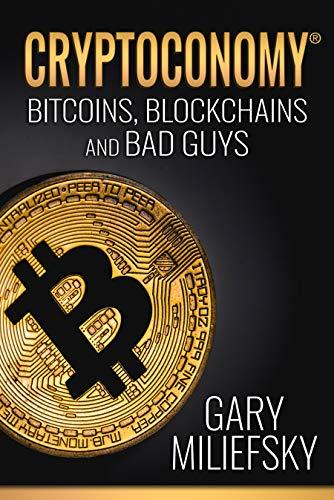 Cryptoconomy: Bitcoins, Blockchains & Bad Guys by Gary Miliefsky ebook deal