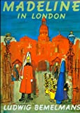 Madeline in London, Ludwig Bemelmans, 159112817X