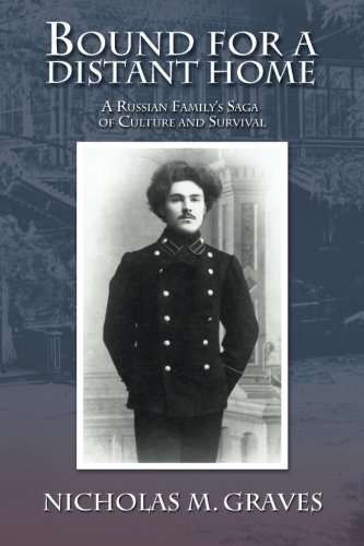 Bound for a Distant Home: A Russian Family's Saga of Culture and Survival pdf epub